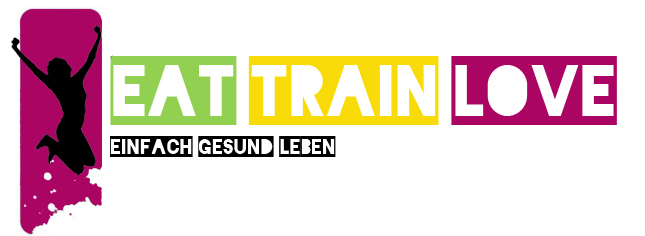 Eat Train Love | Blog über Clean Eating, Fitness, Laufen und Co.