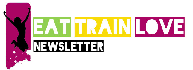 Eat Train Love Newsletter