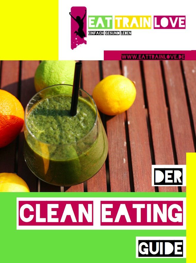 Clean Eating Guide von Eat Train Love
